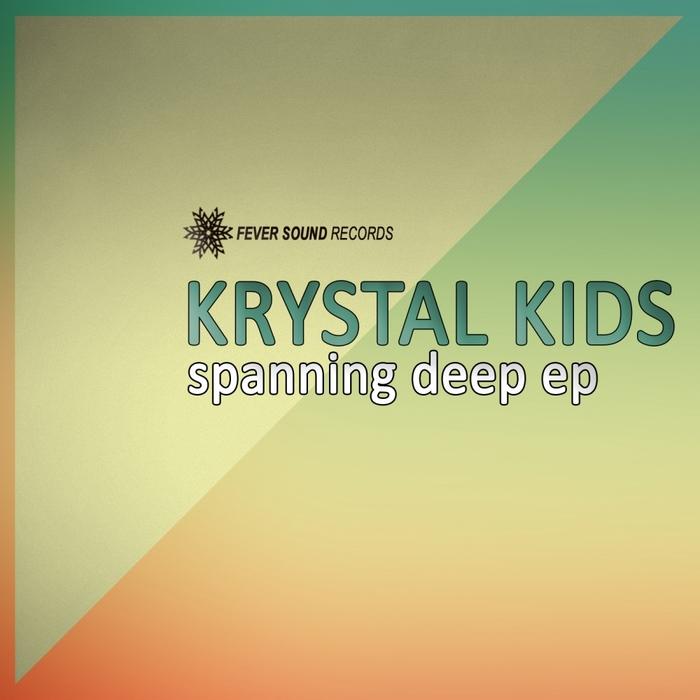 KRYSTAL KIDS - Spanning Deep EP