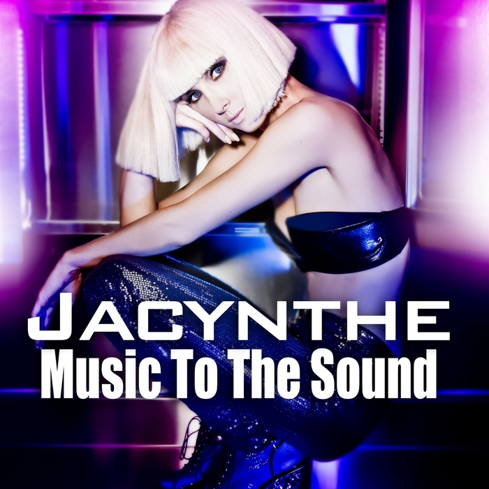 JACYNTHE - Music To The Sound