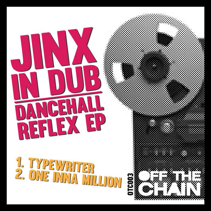 JINX IN DUB - Dancehall Reflex EP