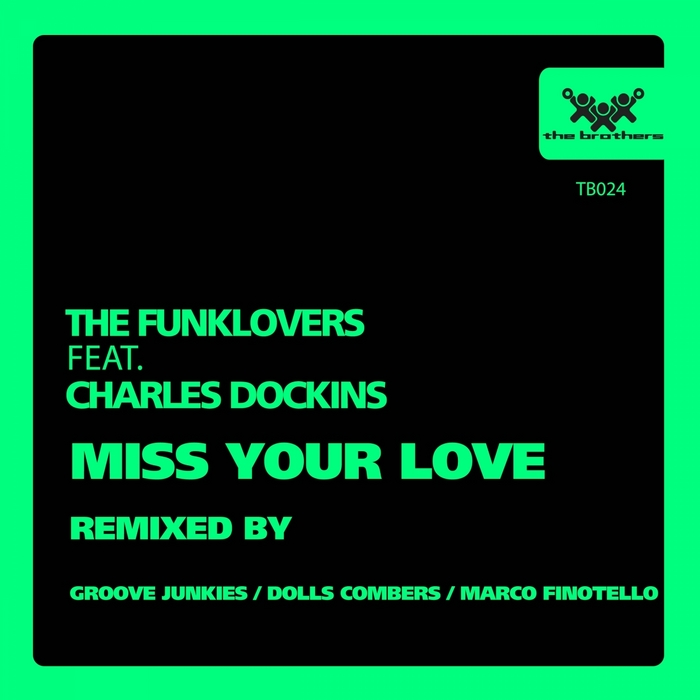 FUNKLOVERS, The feat CHARLES DOCKINS - Miss Your Love (remixes)
