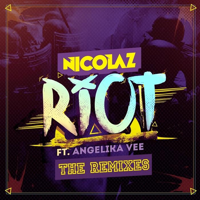 NICOLAZ feat ANGELIKA VEE - Riot (The Remixes)