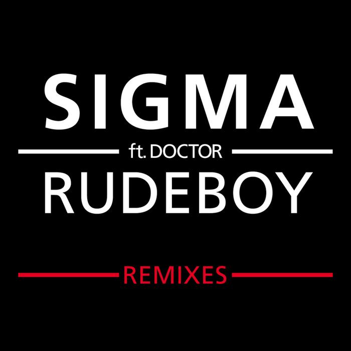SIGMA feat DOCTOR - Rudeboy (Remixes)