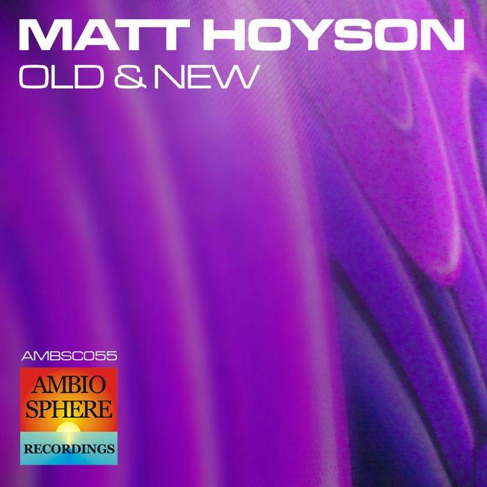 HOYSON, Matt - Old & New EP