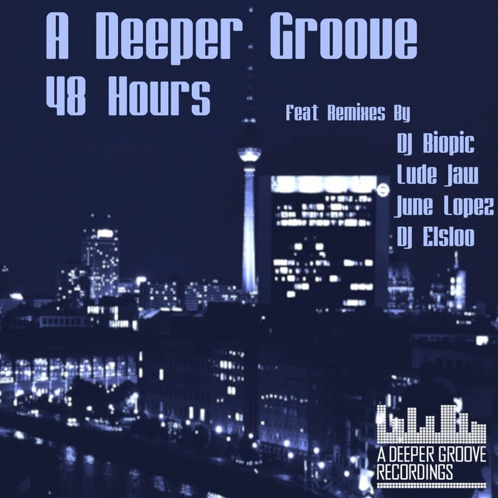 A DEEPER GROOVE - 48 Hours