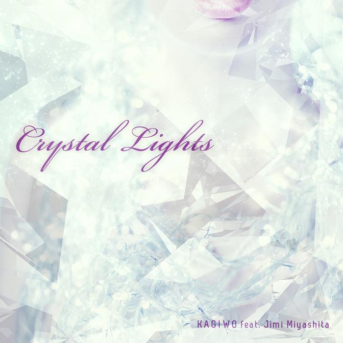 KAGIWO feat JIMI MIYASHITA - Crystal Lights