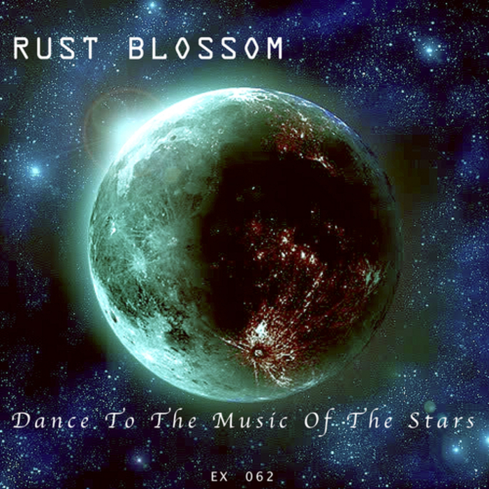 RUST BLOSSOM - Dance To The Music Of The Stars