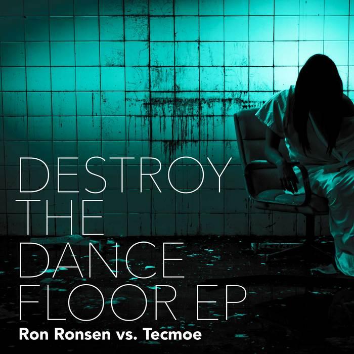 RONSEN, Ron vs TECMOE - Destroy The Dancefloor EP