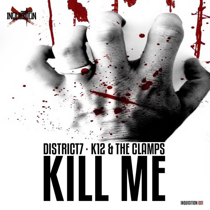 DISTRICT7 - Kill Me