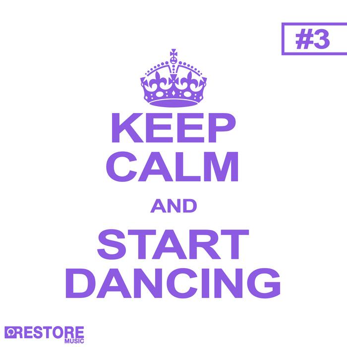 VARIOUS - Keep Calm & Start Dancing Vol 3