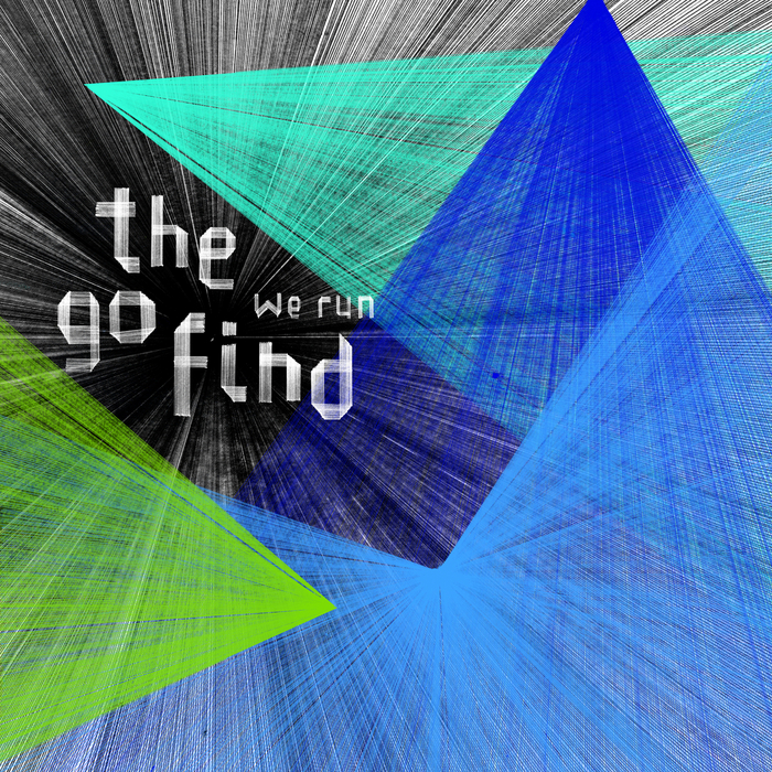 THE GO FIND - We Run