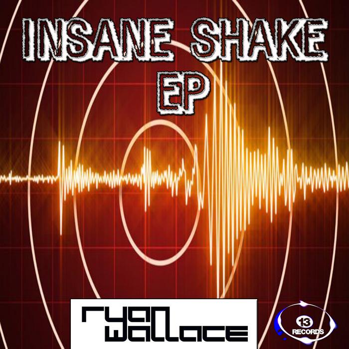 WALLACE, Ryan - Insane Shake EP