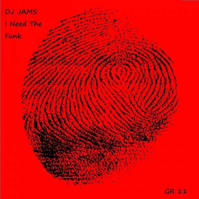 DJ JAMS - I Need The Funk