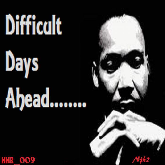 NJHOUSEHEAD - Difficult Days Ahead