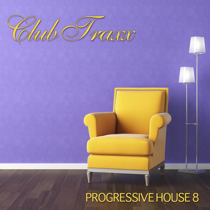VARIOUS - Club Traxx: Progressive House 8