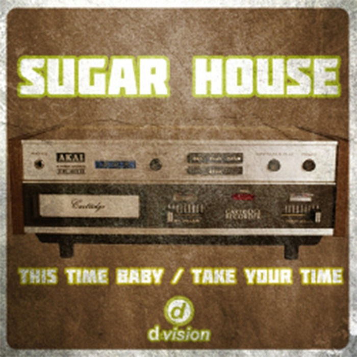 SUGAR HOUSE - Take Your Time B/W This Time Baby