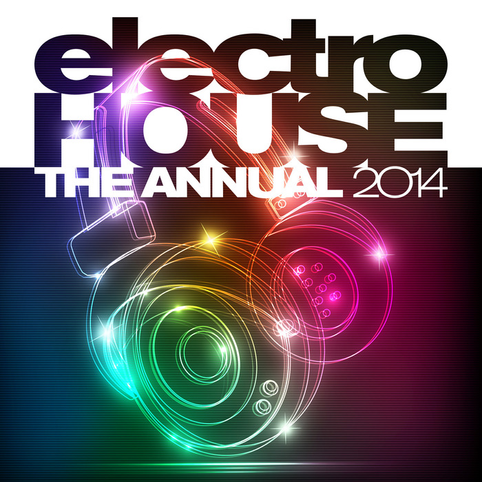 VARIOUS - Electro House The Annual 2014