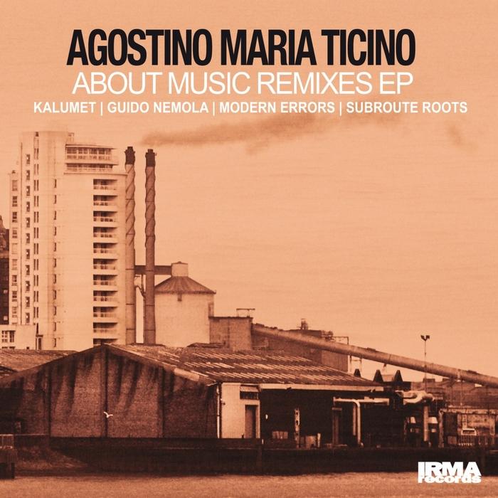 TICINO, Agostino Maria - About Music Remixes EP