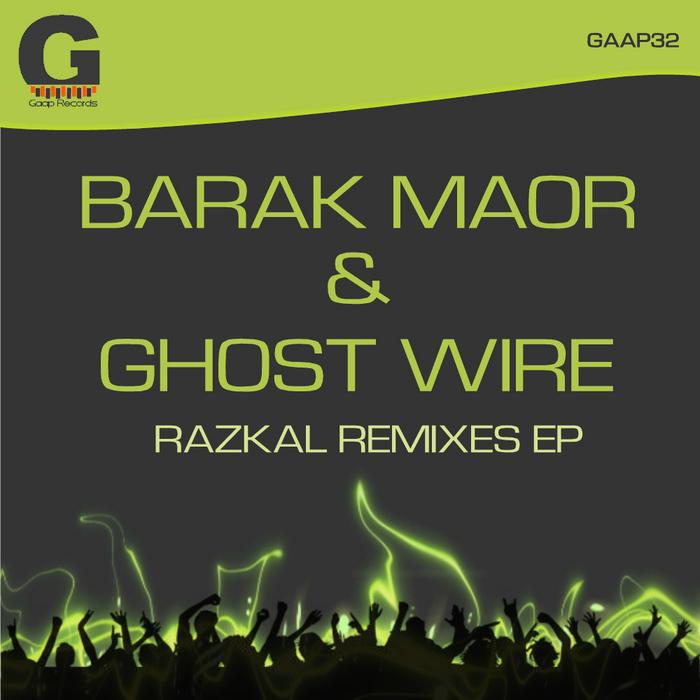 MAOR, Barak/GHOST WIRE - Razkal Remixes EP