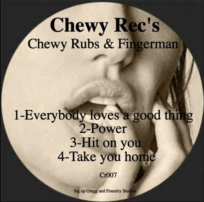 CHEWY RUBS/FINGERMAN - Chewy Fingers EP