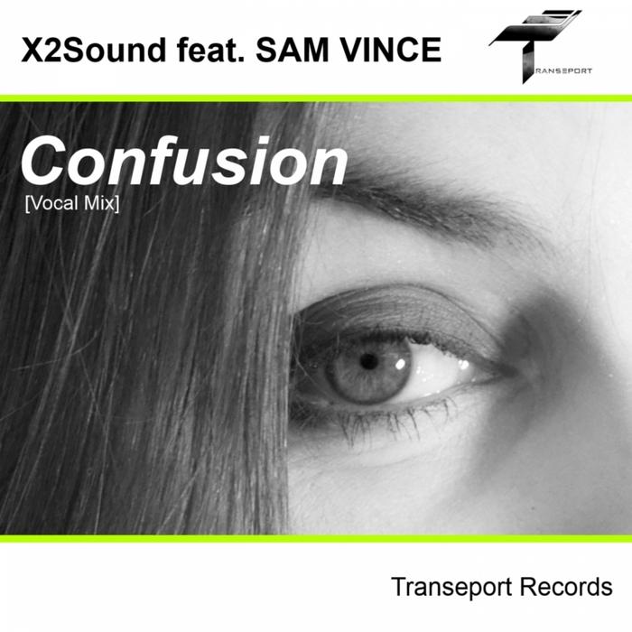 X2SOUND feat SAM VINCE - Confusion