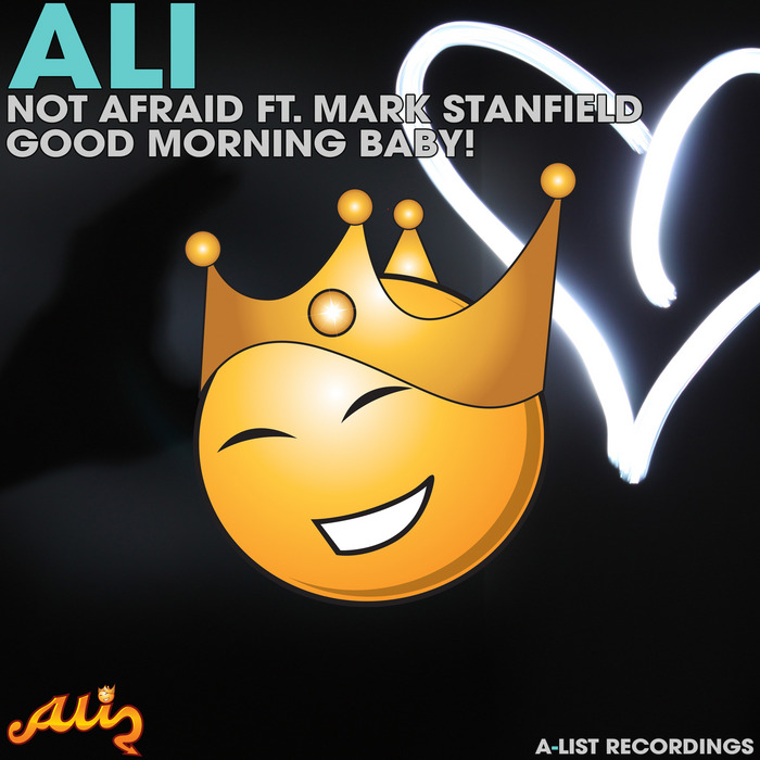 ALI feat MARK STANFIELD - Not Afraid/Good Morning Baby!