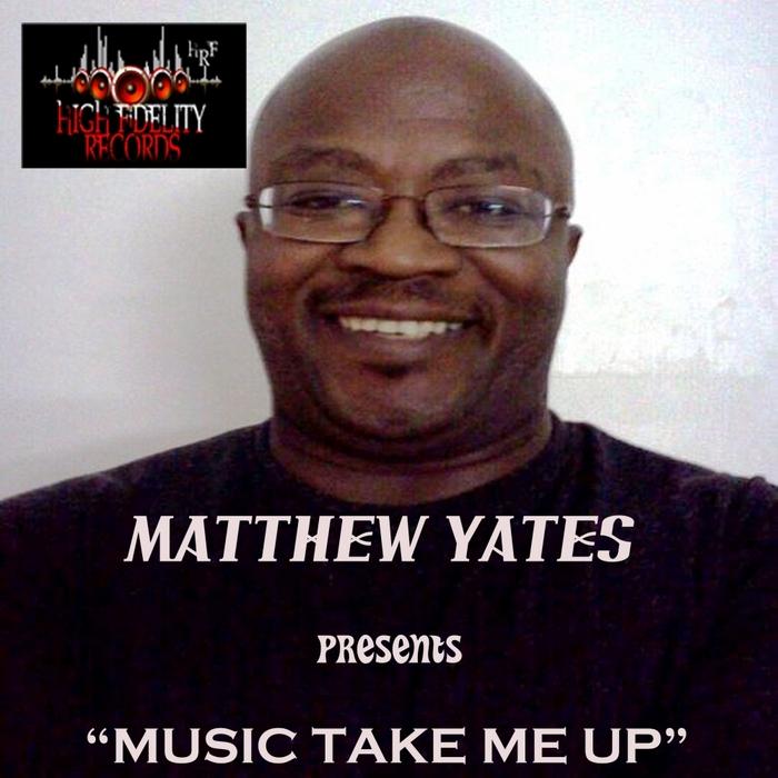 YATES, Matthew - Music Take Me Up