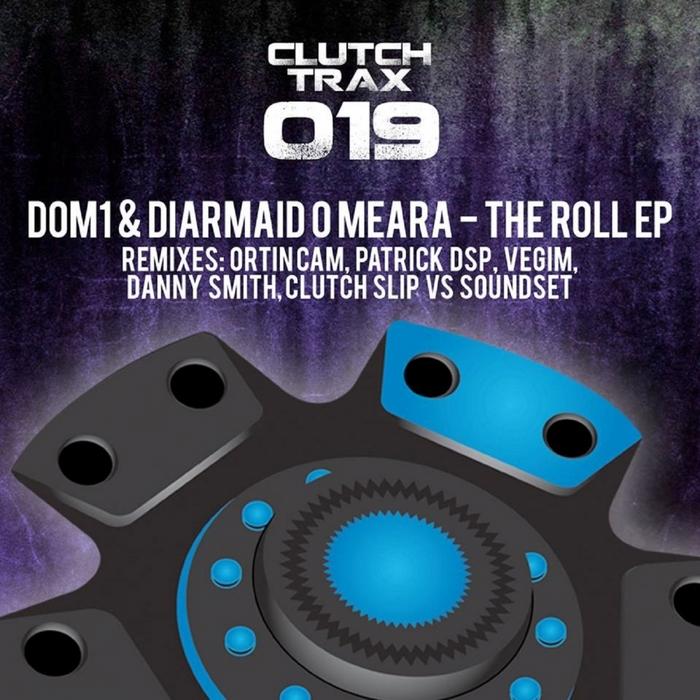 DOM1/DIARMAID O MEARA - The Roll EP