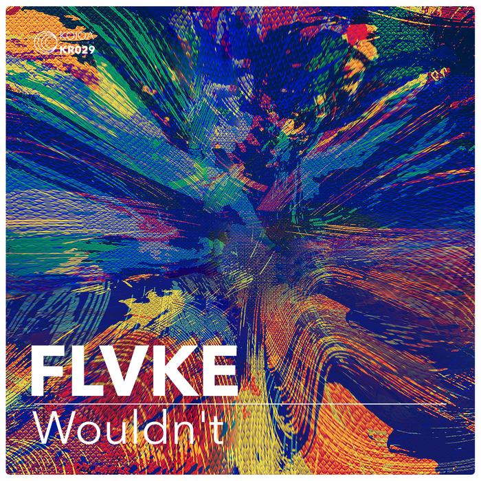 FLVKE - Wouldn't