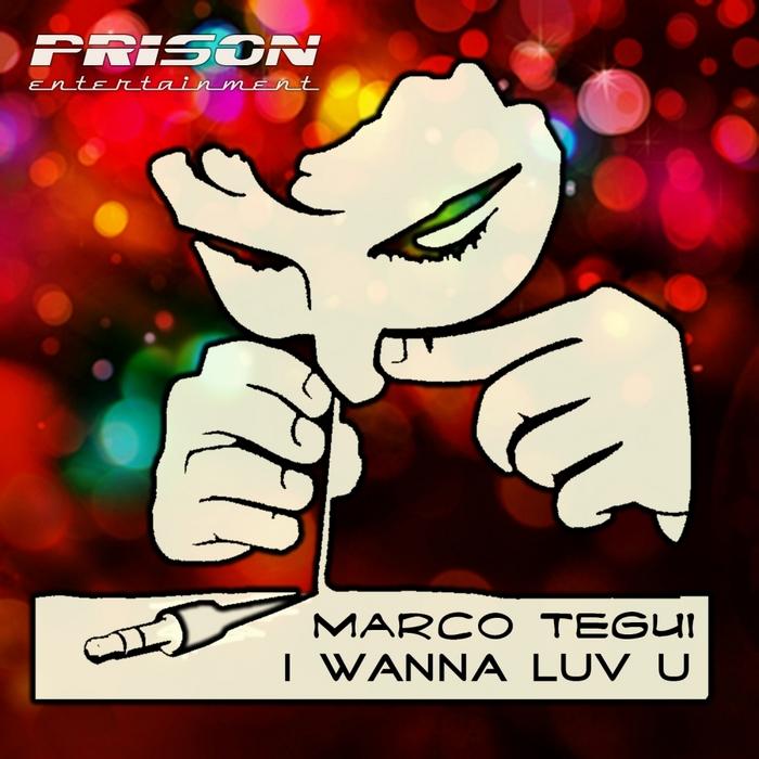 TEGUI, Marco - I Wanna Luv U