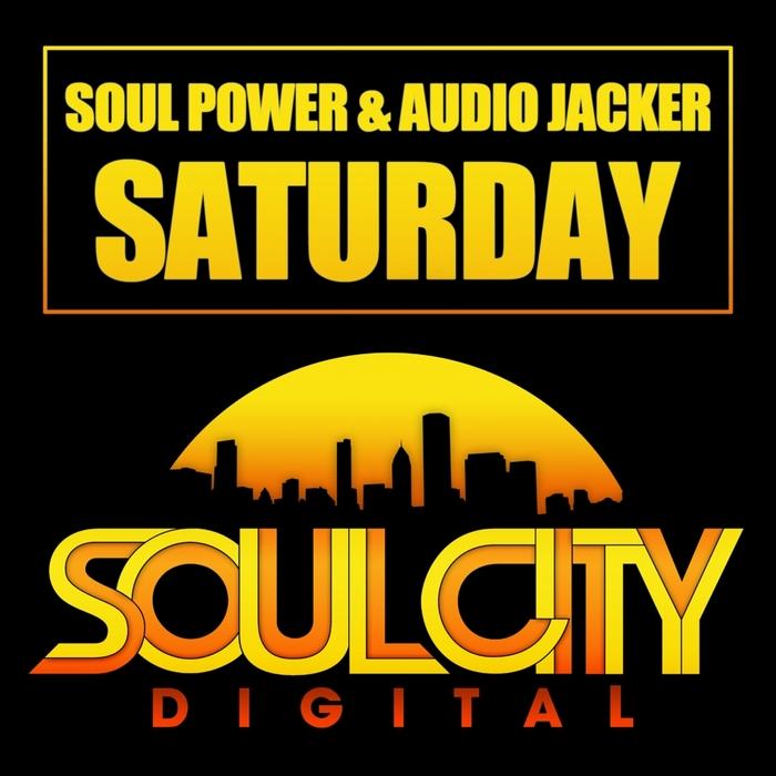 SOUL POWER/AUDIO JACKER - Saturday