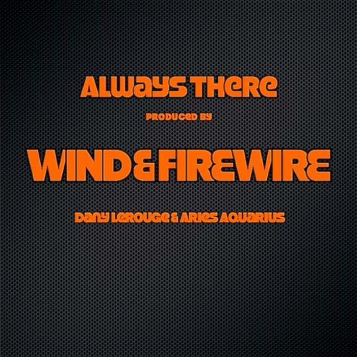 WIND & FIREWIRE - Always There