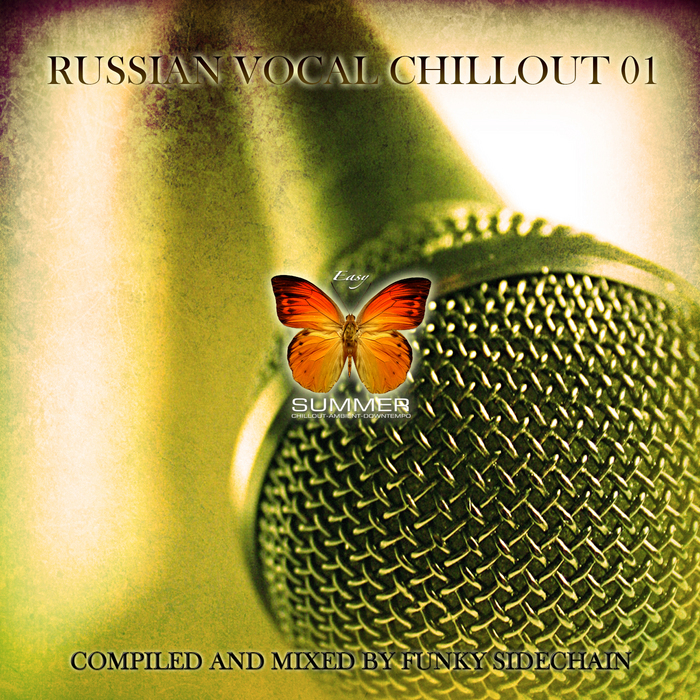 VARIOUS - Russian Vocal Chillout 01 (Compiled & Mixed by Funky Sidechain)