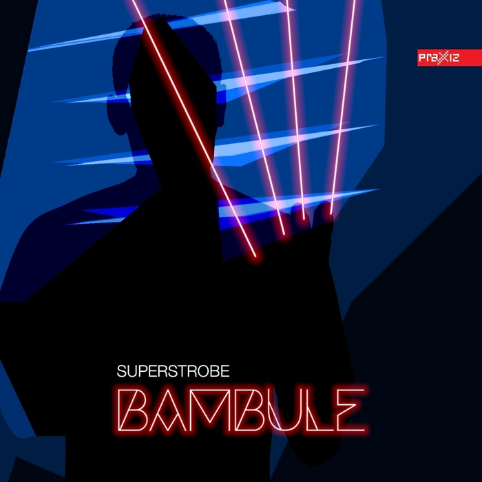 SUPERSTROBE - Bambule EP