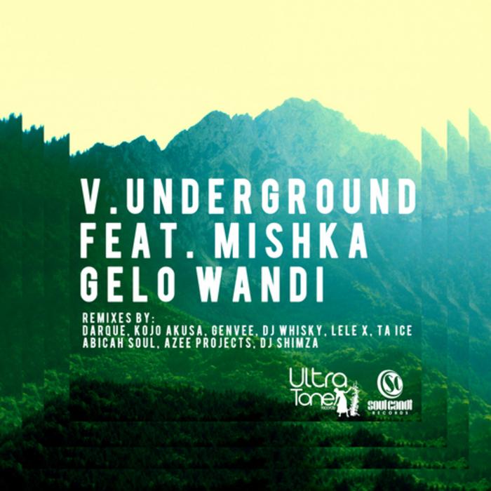 Gelo Wandi by V underground feat  Mishka on MP3, WAV, FLAC