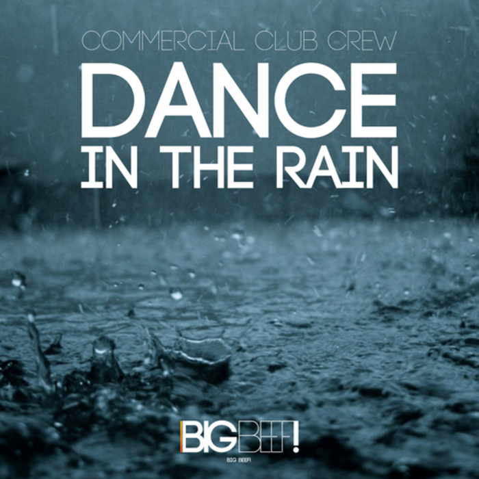Dance In The Rain by Commercial Club Crew on MP3, WAV, FLAC, AIFF ...