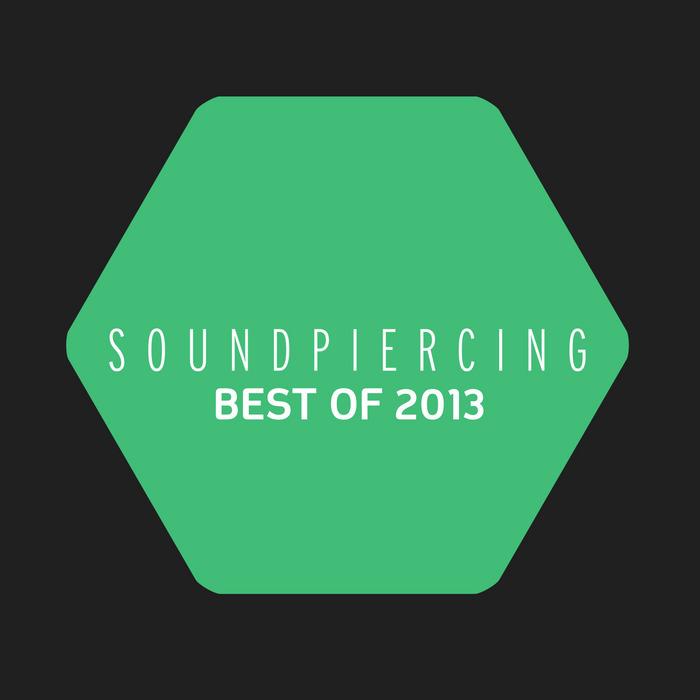 VARIOUS - Soundpiercing: Best Of 2013