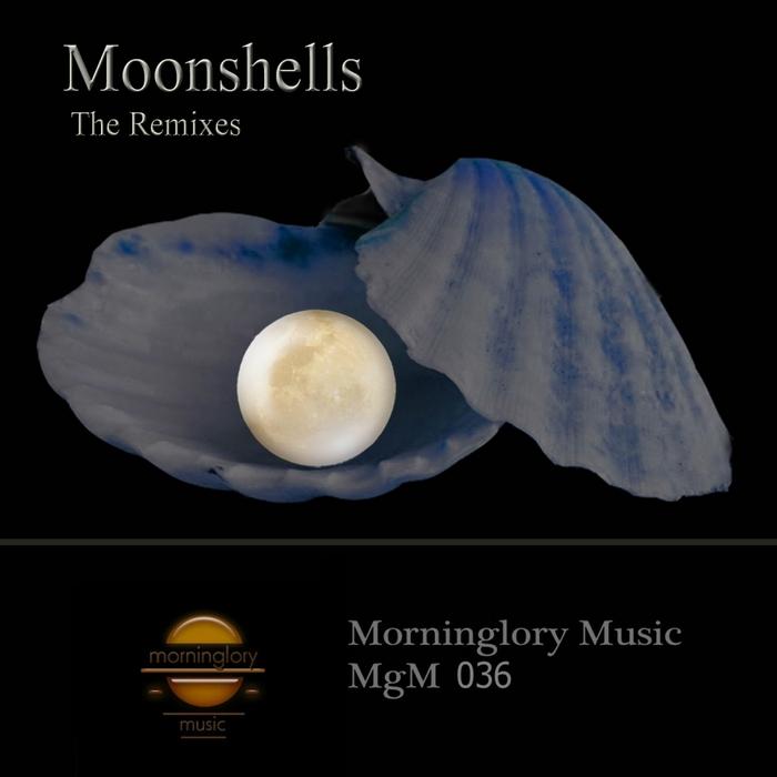 MORNINGLORY - Moonshells The Remixes