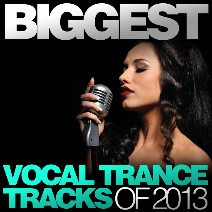 VARIOUS - Biggest Vocal Trance Tracks Of 2013