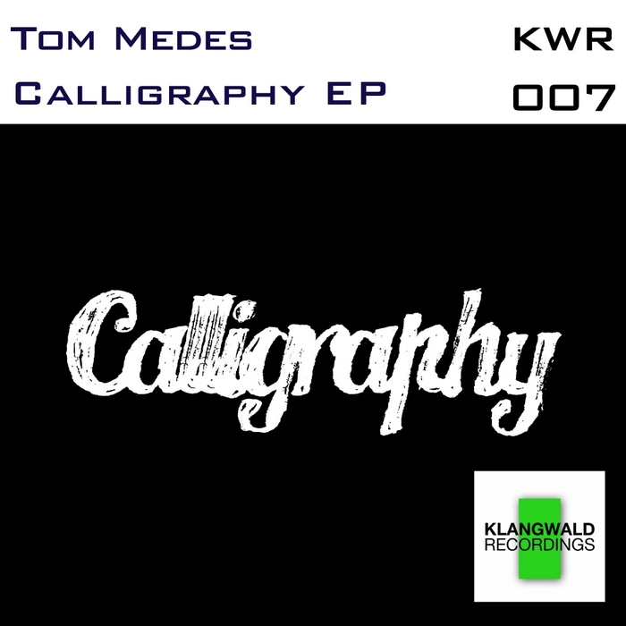 MEDES, Tom - Calligraphy EP