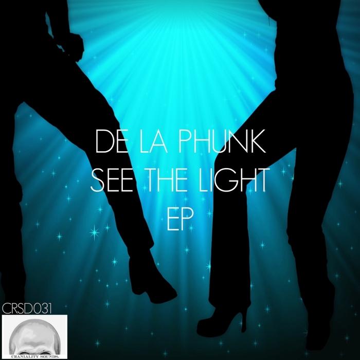 DE LA PHUNK - See The Light EP