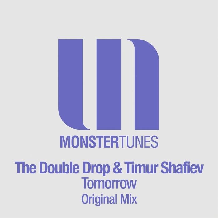DOUBLE DROP, The/TIMUR SHAFIEV - Tomorrow