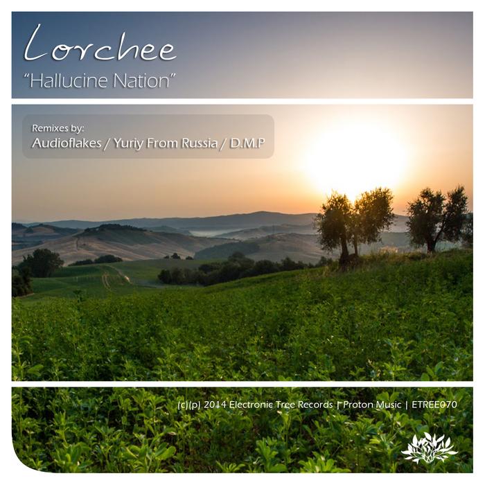 LORCHEE - Hallucine Nation