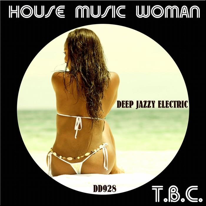 TBC - House Music Woman