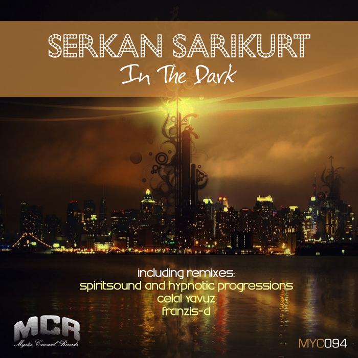 SERKAN SARIKURT - In The Dark (remixes)