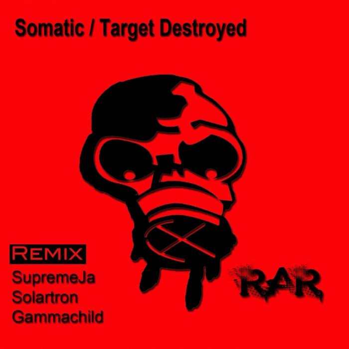 SOMATIC - Target Destroyed (remixes)