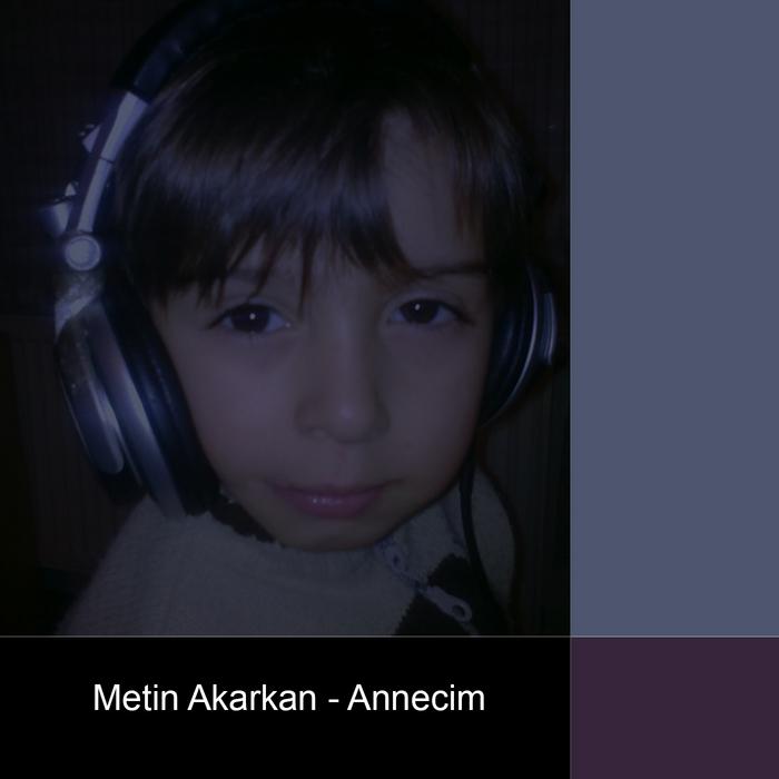 AKARKAN, Metin - Annecim