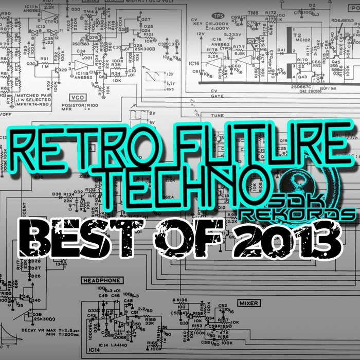 VARIOUS - Retro Future Techno Best Of 2013