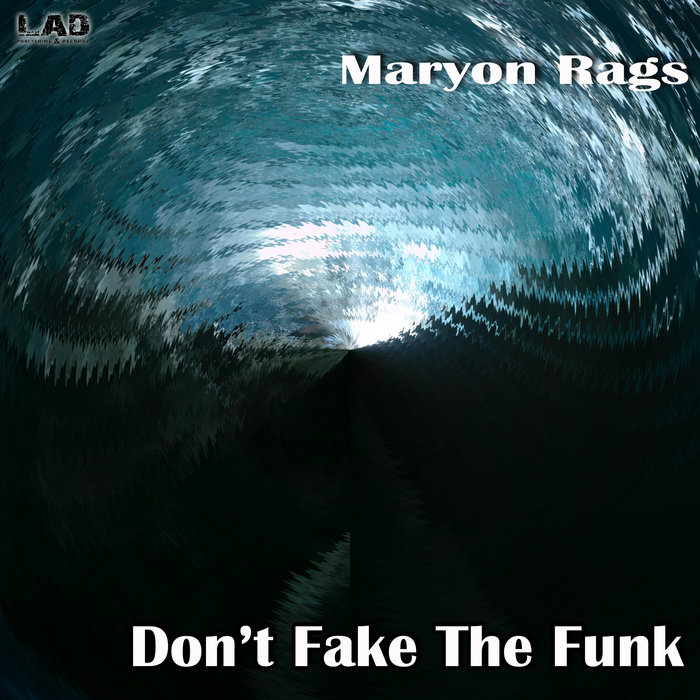 MARYON RAGS - Don't Fake The Funk