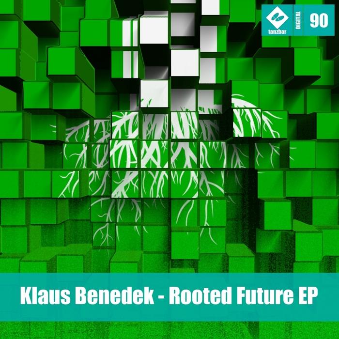 BENEDEK, Klaus - Rooted Future EP
