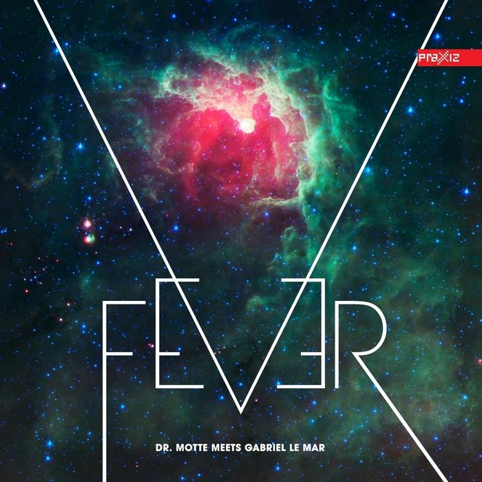 DR MOTTE meets GABRIEL LE MAR - Fever EP